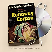 The Case of the Runaway Corpse Audiobook by Erle Stanley Gardner Narrated by Alexander Cendese