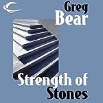 Strength of Stones | Greg Bear