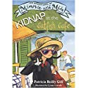 Kidnap at the Catfish Cafe Audiobook by Patricia Reilly Giff Narrated by Dana Lubotsky