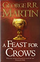 A Song of Ice and Fire : Book 4 : A Feast for Crows