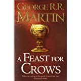 A Feast for Crows (Reissue) (A Song of Ice and Fire, Book 4)by George R. R. Martin