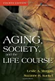 img - for Aging, Society, and the Life Course, Fourth Edition book / textbook / text book