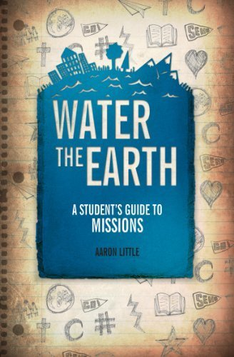water-the-earth-a-students-guide-to-missions-by-little-aaron-2014-paperback