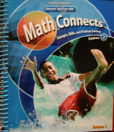 Math Connects Glencoe McGraw-Hill Concepts, Skills and Problem Solving Teacher Edition Volume 1, Course 2