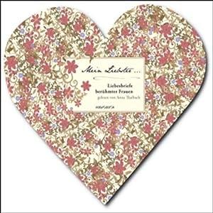 Mein Liebster... Liebesbriefe berühmter Frauen Hörbuch