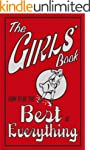 The Girls' Book: How to be the Best a...