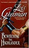 Bewitching the Highlander (0061191345) by Greiman, Lois