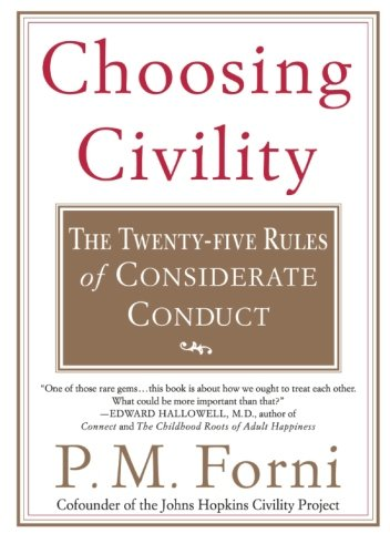Choosing Civility: The Twenty-five Rules of Considerate...
