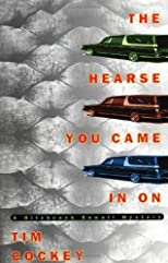 The Hearse You Came In On [Hardcover]