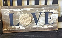 LOVE Reclaimed Wood Sign with Fabric Rosette- Rustic Home Décor Sign- Farmhouse Wall Art
