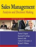img - for Sales Management: Analysis and Decision Making Seventh (7th) Edition By Thomas N. Ingram, Raymond W. LaForge, Ramon A. Avila book / textbook / text book
