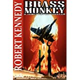 Brass Monkey: A James Acton Thriller Book #2by J. Robert Kennedy