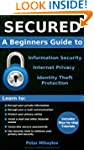SECURED: A Beginners Guide to Informa...