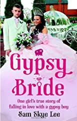 Gypsy Bride: One Girl's True Story of Falling in Love with a Gypsy Boy