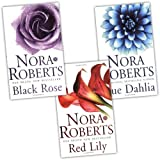 Nora Roberts Nora Roberts In the Garden Trilogy 3 Books Collection Pack Set (Blue Dahlia, Red Lily, Black Rose)