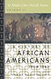 To Make Our World Anew: Volume II: A History of African Americans Since 1880 published by Oxford University Press, USA (2005)