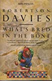 What's Bred in the Bone (King Penguin) (0140088016) by Davies, Robertson