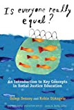 Is Everyone Really Equal? An Introduction to Key Concepts in Social Justice Education (Multicultural Education)