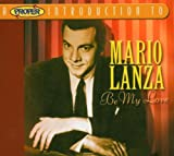 A Proper Introduction to Mario Lanza: Be My Love Mario Lanza