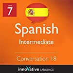 Intermediate Conversation #18 (Spanish)  |  Innovative Language Learning