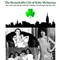 The Remarkable Life of Kitty McInerney: How a Poor Irish Immigrant Raised 17 Children in Great Depression New York (       UNABRIDGED) by Christopher Prince Narrated by Christopher Prince