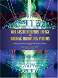 Web Based Enterprise Energy and Building Automation Systems: Design and Installation (0849382351) by Capehart, Barney L.
