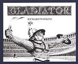 Gladiator (Turtleback School & Library Binding Edition) (0613312473) by Watkins, Richard