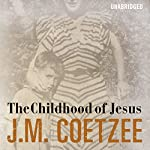 The Childhood of Jesus | J M Coetzee