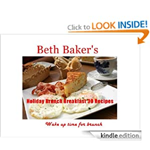 Free Kindle Book: Holiday Brunch Breakfast - 30 Recipes, by Beth Baker