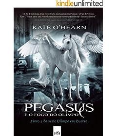 Pegasus e o fogo do Olimpo (Olimpo em guerra Livro 1)