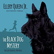 The Black Dog Mystery: The Ellery Queen Jr. Mysteries, Book 1 (       UNABRIDGED) by Ellery Queen Jr. Narrated by Traber Burns