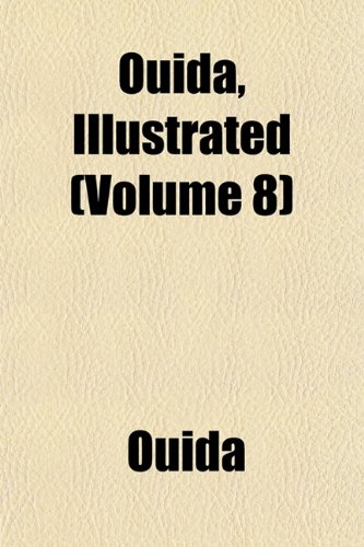 Ouida, Illustrated (Volume 8)