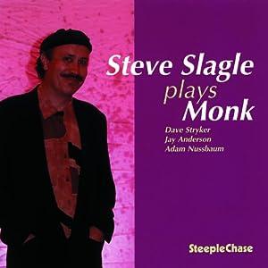 Steve Slagle Plays Monk