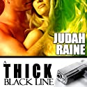 A Thick Black Line (       UNABRIDGED) by Judah Raine Narrated by R. Konnelly