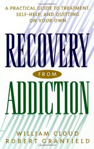 Recovery from Addiction: A Practical Guide to Treatment,...