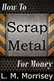 img - for How to Scrap Metal for Money book / textbook / text book