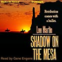 Shadow on the Mesa Audiobook by Lee Martin Narrated by Gene Engene