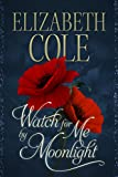 Watch For Me By Moonlight (A Regency Rhapsody Book 2) (English Edition)