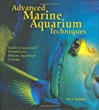 img - for Advanced Marine Aquarium Techniques by Hemdal, Jay F. (2006) Hardcover book / textbook / text book