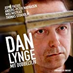 Dan Lynge: Mit dobbeltliv | Anders-Peter Mathiasen,Jeppe Facius,Miki Mistrati,Thomas Stokholm