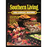 Southern Living 1984 Annual Recipes (Southern Living Annual Recipes) ~ Jean Wickstrom Liles