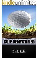 GOLF DEMYSTIFIED (English Edition)
