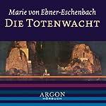 Die Totenwacht | Marie von Ebner-Eschenbach