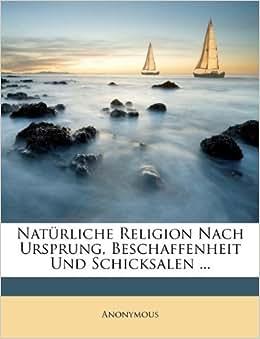Nat 252 rliche religion nach ursprung beschaffenheit und schicksalen