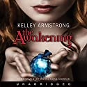 The Awakening: Darkest Powers, Book 2 Audiobook by Kelley Armstrong Narrated by Cassandra Morris