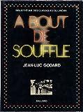 A bout de souffle (Bibliotheque des classiques du cinema ; 5) (French Edition) (271580010X) by Godard, Jean Luc
