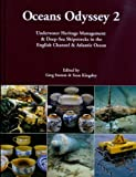 Oceans Odyssey 2: Underwater Heritage Management & Deep-Sea Shipwrecks in the English Channel & Atlantic Ocean