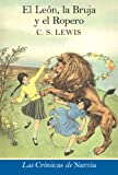 Image of El leon, la bruja y el ropero: The Lion, the Witch and the Wardrobe (The Chronicles of Narnia nº 2) (Spanish Edition)