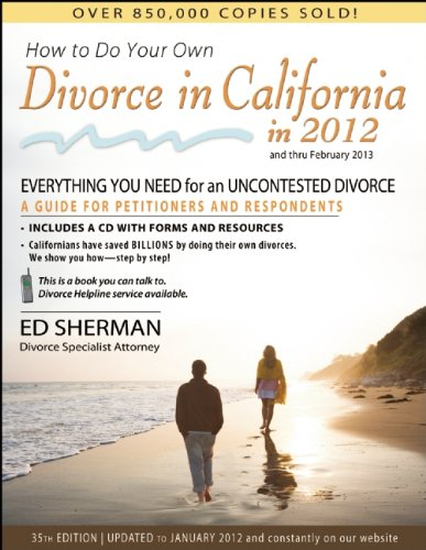 How to Do Your Own Divorce in California in 2012: Everything You Need for an Uncontested Divorce