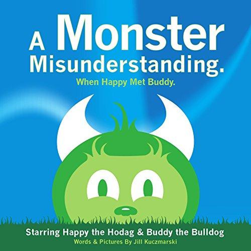 a-monster-misunderstanding-starring-happy-the-hodag-and-buddy-the-bulldog-english-edition